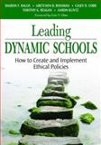 Leading Dynamic Schools : How to Create and Implement Ethical Policies, Cobb, Casey D. and Reagan, Timothy G., 1412915562