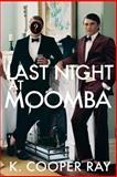 Last Night at Moomba, K. Ray, 1467915564