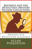 Bucholz and the Detectives (Mystery Fiction Collection), Allan Pinkerton, 1492355569