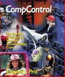 CompControl : The Secrets of Reducing Workers' Compensation Costs, Priz, Edward, 1555715567