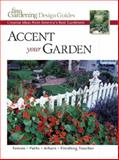 Accent Your Garden, Editors and Contributors of Fine Gardening, 1561585564