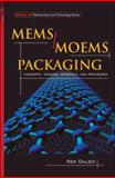 Mems/Moem Packaging : Concepts, Designs, Materials, and Processes, Gilleo, Ken, 0071455566