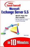 Sams Teach Yourself Microsoft Exchange Server 5.5 in 10 Minutes, Grote, Patrick, 0672315564