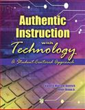 Authentic Instruction with Technology : A Student-Centered Approach, Marcum-Dietrich, Nanette and Dreon, Oliver, 075755556X
