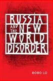 Russia and the New World Disorder, Lo, 0815725566