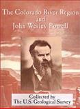 The Colorado River Region and John Wesley Powell, Mary C. Rabbitt and Luna Bergere Leopold, 0898755565