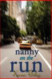 Nanny on the Run, Karen Buley, 1481145568