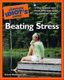The Complete Idiot's Guide to Beating Stress, Arlene Uhl and Arlene Matthews Uhl, 1592575560