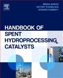 Handbook of Spent Hydroprocessing Catalysts : Regeneration, Rejuvenation, Reclamation, Environment and Safety, Marafi, Meena and Stanislaus, Anthony, 044453556X