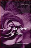 The Flower, the Thing : A Book of Flowers and Dedications, Cronin, M. T. C. and Cronin, Margie, 0702235563
