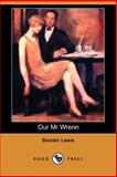 Our Mr. Wrenn : The Romantic Adventures of a Gentle Man, Lewis, Sinclair, 1406505560