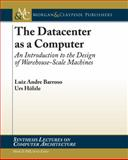 The Data Center As a Computer, Barroso, Luiz and Hölzle, Urs, 159829556X