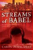 Streams of Babel, Carol Plum-Ucci, 0152165568