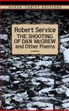 The Shooting of Dan McGrew and Other Poems, Robert Service, 0486275566