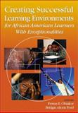 Creating Successful Learning Environments for African American Learners with Exceptionalities, , 0761945563