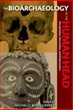 The Bioarchaeology of the Human Head : Decapitation, Decoration, and Deformation, , 0813035562