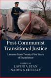 Post-Communist Transitional Justice : Lessons from Twenty-Five Years of Experience, , 1107065569