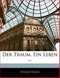 Der Traum, Ein Leben  (German Edition), Stefan Hock, 1141245566