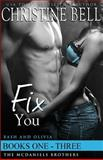 Fix You: Books 1-3, the Complete Box Set, Christine Bell, 1499735561