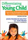 Differentiating for the Young Child : Teaching Strategies Across the Content Areas, Prek-3, Sarah E. Von Fremd, 1412975565