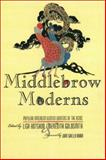 Middlebrow Moderns : Popular American Women Writers of the 1920's, , 1555535569
