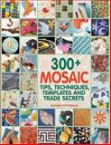 300+ Mosaic Tips, Techniques, Templates and Trade Secrets, Bonnie Fitzgerald, 1570765561
