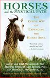 Horses and the Mystical Path, Marlene Deborah McCormick and Thomas E. McCormick, 1577315561