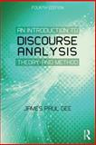 An Introduction to Discourse Analysis : Theory and Method, Gee, James Paul, 0415725569
