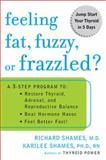 Feeling Fat, Fuzzy, or Frazzled?, Richard L. Shames and Richard Shames, 0452285569