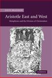Aristotle East and West : Metaphysics and the Division of Christendom, Bradshaw, David, 0521035562