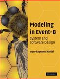 Modeling in Event-B : System and Software Engineering, Abrial, Jean-Raymond, 0521895561