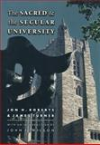 The Sacred and the Secular University, Roberts, Jon H. and Turner, James, 0691015562