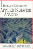 Research Methods in Applied Behavior Analysis, Bailey, Jon S. and Burch, Mary R., 0761925562