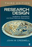 Research Design : Qualitative, Quantitative, and Mixed Methods Approaches, Creswell, John W., 141296556X