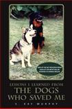 The Dogs Who Saved Me, S. Murphy, 1475195567