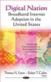 Digital Nation : Broadband Internet Adoption in the United States, Thomas N. Eaton, 1613245564