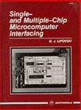 Single and Multiple Chip Microcomputer Interfacing, Lipovski, Gerald J., 013810557X