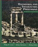 Databases and Transaction Processing : An Application-Oriented Approach, Lewis, Philip M. and Bernstein, Arthur, 0321185579