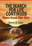 The Search for Life Continued : Planets Around Other Stars, Jones, Barrie W., 0387765573
