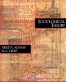 Sociological Theory, Adams, Bert N. and Sydie, R. A., 0761985573