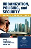 Urbanization, Policing, and Security : Global Perspectives, Das, Dilip K., 1420085573