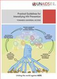 Practical Guidelines for Intensifying HIV Prevention : Towards Universal Access - Uniting the World Against AIDS, UNAIDS, 9291735574