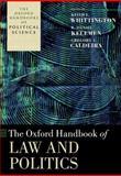 The Oxford Handbook of Law and Politics, Whittington, Keith E. and Kelemen, R. Daniel, 0199585571