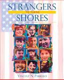 Strangers to These Shores : Race and Ethnic Relations in the United States, Parrillo, Vincent N., 0205585574