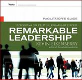 Remarkable Leadership, Kevin Eikenberry, 0470505575