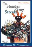 In Slender Gray Streaks, Shahzad Najmuddin, 0595895573