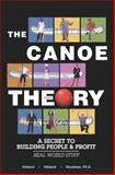 The Canoe Theory : A Secret to Building People and Profit, Hibbard, David and Hibbard, Marhnelle S., 0759305579