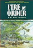 Fire By Order, Ted Maslen, 0850525578