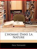 L' Homme Dans la Nature, Paul Topinard, 1144175577