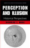 Perception and Illusion : Historical Perspectives, Wade, N. J., 1441935576
